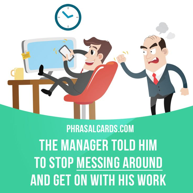 """Mess around"" means ""to waste time"".  Example: The manager told him to stop messing around and get on with his work.  #phrasalverb #phrasalverbs #phrasal #verb #verbs #phrase #phrases #expression #expressions #english #englishlanguage #learnenglish #studyenglish #language #vocabulary #dictionary #grammar #efl #esl #tesl #tefl #toefl #ielts #toeic #englishlearning #vocab #wordoftheday #phraseoftheday"