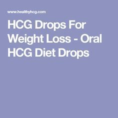 HCG Drops For Weight Loss - Oral HCG Diet Drops