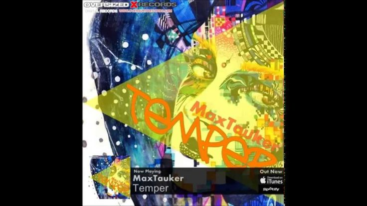 """MaxTauker """" Temper """"   MaxTauker arrives with his new business signed """"Temper"""". What to expect? Hard hitting, electro style but staying true to progressive beats. It remains only to listen. Great!"""