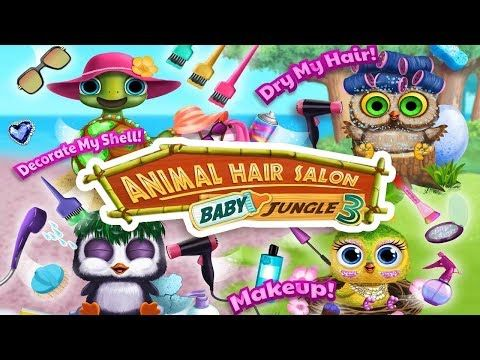 Baby Jungle Animal Hair Salon Games  3   Newborn Hatch & Haircut   Educa...