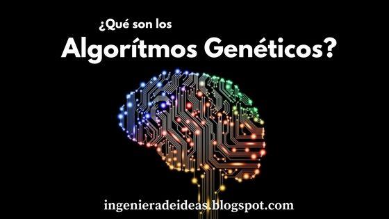 ¿Qué son los Algorítmos Genéticos?