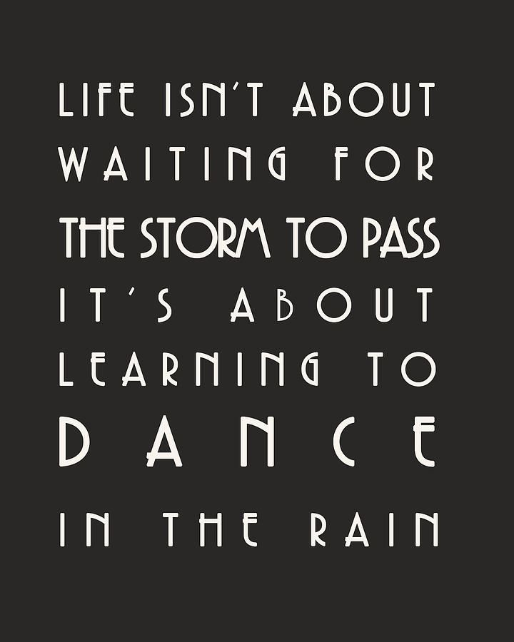 Learn To Dance In The Rain Digital Art Favorite Quotes