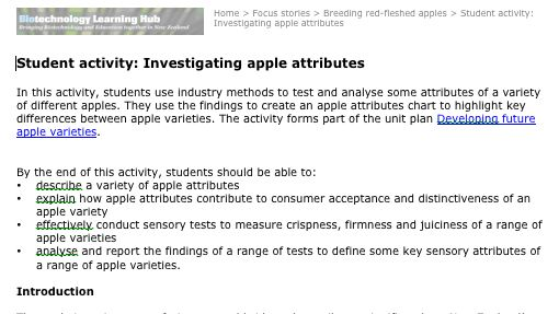 Student activity: In this activity, students use industry methods to test and analyse some attributes of a variety of different apples. They use the findings to create an apple attributes chart to highlight key differences between apple varieties.