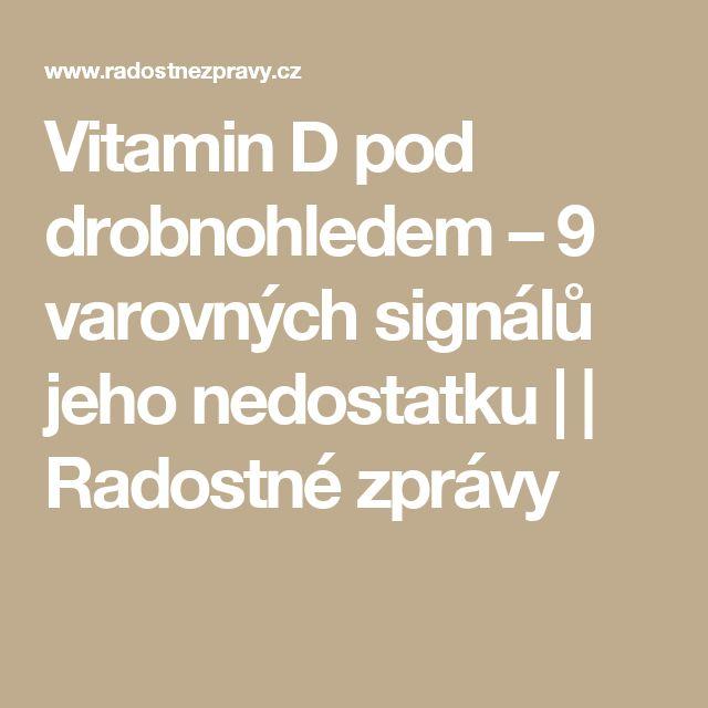 Vitamin D pod drobnohledem – 9 varovných signálů jeho nedostatku | | Radostné zprávy