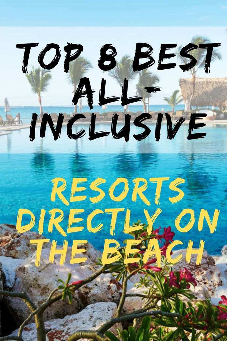 Top 8 Best All-Inclusive adult only resorts directly on ...