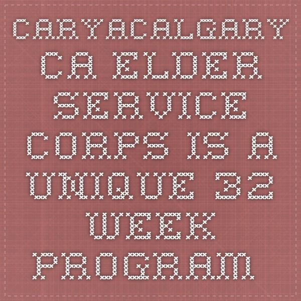 caryacalgary.ca Elder Service Corps is a unique 32-week program for adults age 65+ looking to use their life skills and experience, in a structured and productive program of activity.  Elder Service Corps is an exciting, dynamic and forward thinking program for seniors who want to make a difference.