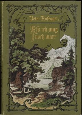 Peter Rosegger: Als ich jung noch war (1895)