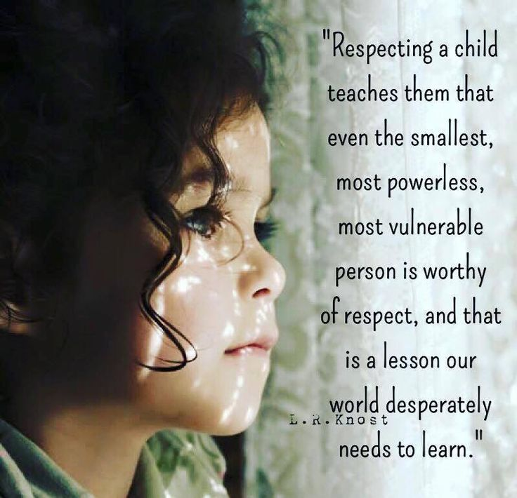 LR Knost Little Hearts Gentle Parenting resources - Quote about respecting a child, even the smallest ... is worthy.