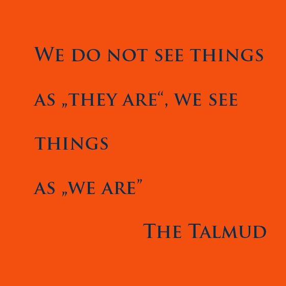 We Do Not See Things As They Are, We See Things As We Are. Kabbalah QuotesJewish  ProverbsJewish ...