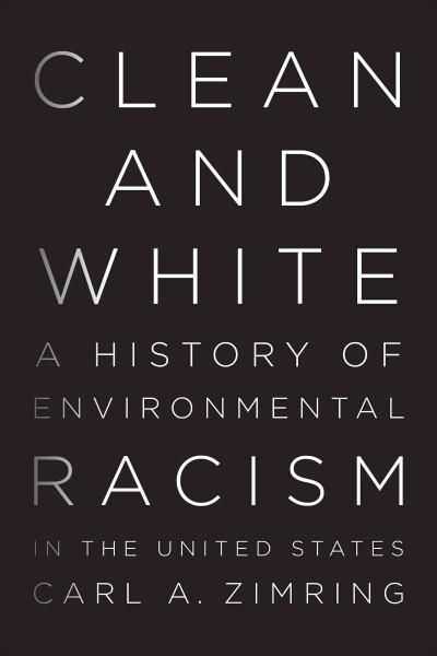 Clean and : A History of Environmental Racism in the United States - another book I should read