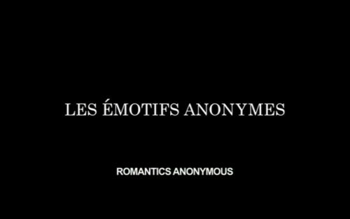 Les émotifs anonymes...