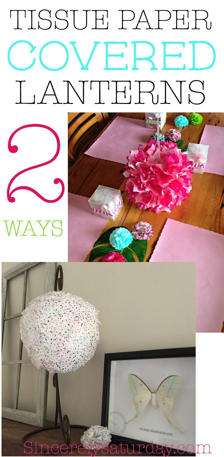 Tissue paper covered lanterns. Cheap and easy craft.