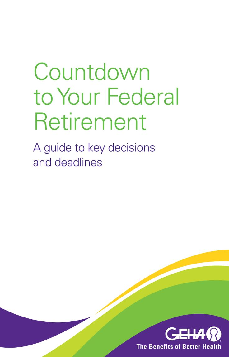 GEHA's Countdown to Your Federal Retirement booklet will help members start thinking about the key decisions and deadlines that make up the federal retirement process.