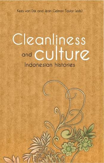 Dijk, Cees , and Jean G. Taylor. Cleanliness and Culture: Indonesian Histories. Leiden: KITLV Press, 2011.