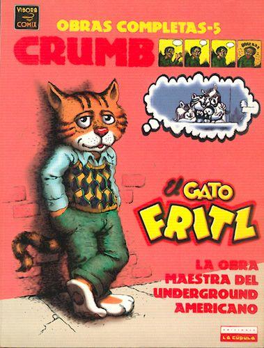Un libro cuyos protagonistas no sean seres humanos: El gato Fritz. Se trata del personaje más emblemático del underground norteaméricano nacido de la imaginación genial de Robert Crumb.