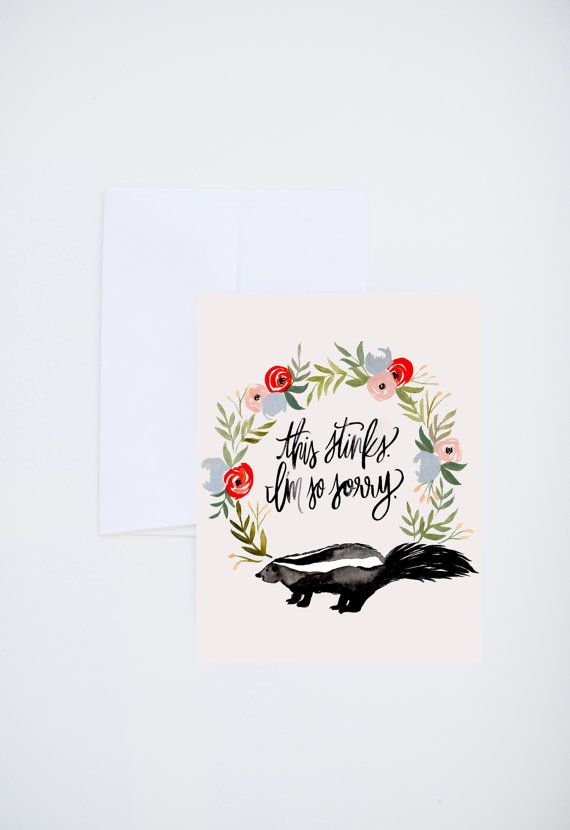 Sympathy Greetings  This Stinks  Skunk And Florals