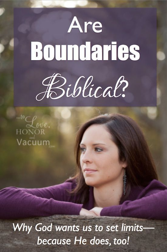 Is setting boundaries biblical? A look at why setting healthy boundaries is something that God wants us to do--not something that makes us mean.