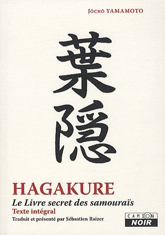 "Hagakure ""Le livre secret des samouraïs"" - Jōchō Yamamoto"