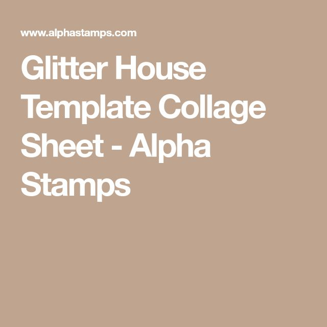 Glitter House Template Collage Sheet - Alpha Stamps