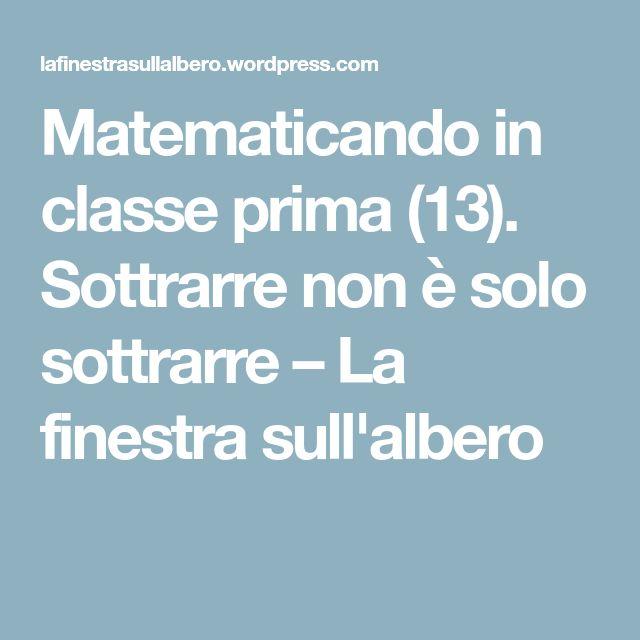 Matematicando in classe prima (13). Sottrarre non è solo sottrarre – La finestra sull'albero