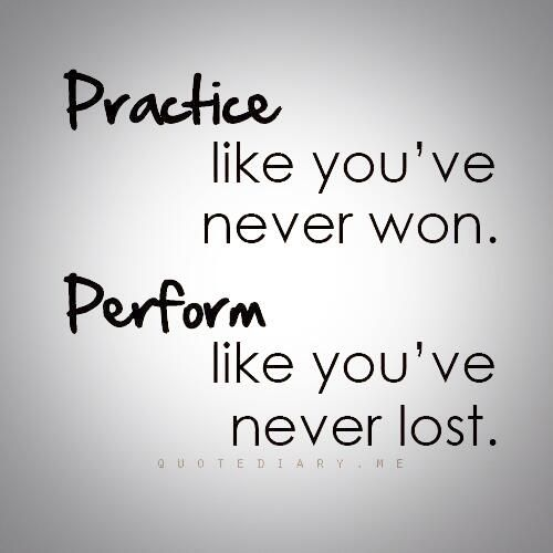 Twitter / dallasvicky: Practice like you've never ...