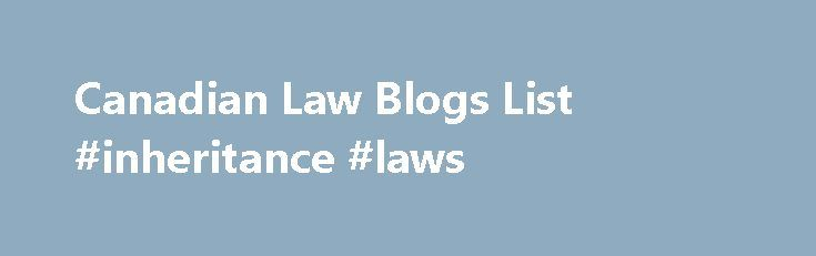 """Canadian Law Blogs List #inheritance #laws http://laws.remmont.com/canadian-law-blogs-list-inheritance-laws/  #law blog # Recent Posts by Canadian Law Bloggers Library Boy Published: September 13, 2016 Last week, the Canadian Association of Research Libraries issued a statement that declares that the Copyright Act's fair dealing provision is being applied by Canadian university libraries in a responsible and informed manner:""""Over the past twelve years, the Supreme Court […]"""