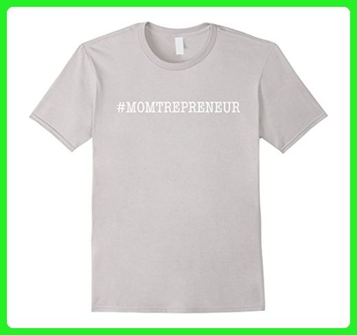 Mens Funny Hashtag Momtrepreneur Mom Entrepreneur T-Shirt Large Silver - Relatives and family shirts (*Amazon Partner-Link)