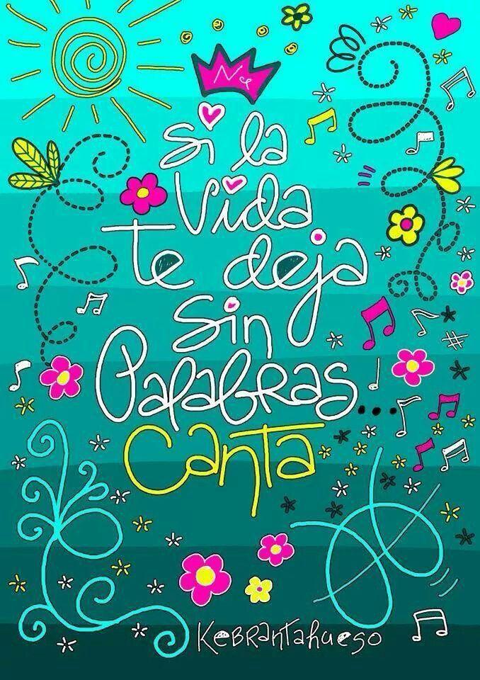 Si la vida te deja sin palabras. ...¡canta! ✿⊱╮Teresa Restegui http://www.pinterest.com/teretegui/✿⊱╮                                                                                                                                                                                 Más