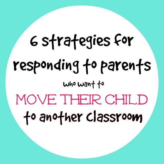 Get tips on how to deal with parents who want to transfer their child to another teacher's room.