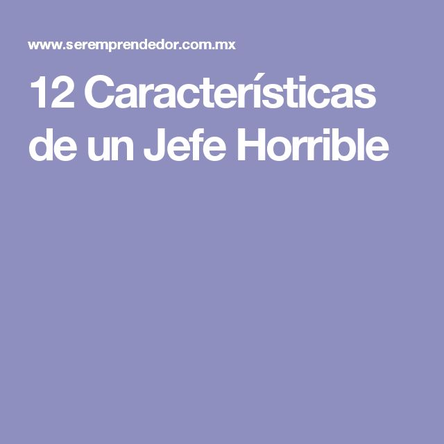 12 Características de un Jefe Horrible