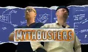 """MythBusters (letteralmente, """"Rompitori di miti""""), trasmesso in Italia anche con il titolo MythBusters - condotto da Adam Savage e Jamie Hyneman, due esperti di effetti speciali (hanno insieme più di trent'anni di esperienza nel ramo), che mettono alla prova la validità di numerose leggende urbane e miti."""