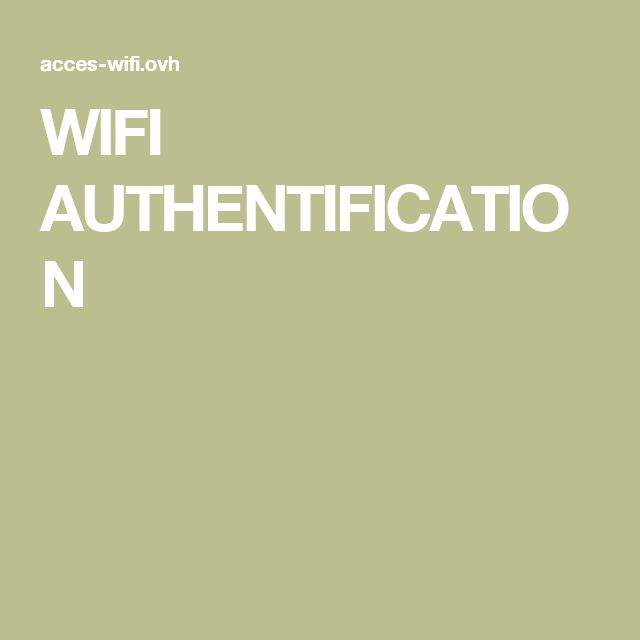 WIFI AUTHENTIFICATION