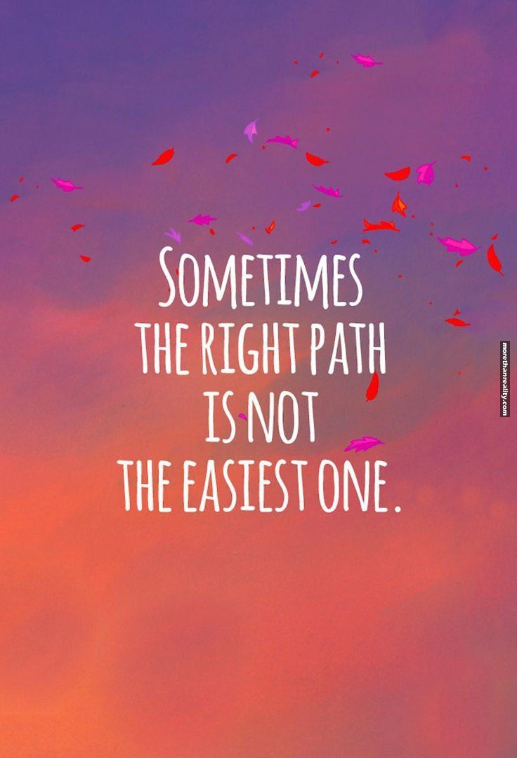 Sometimes the right path