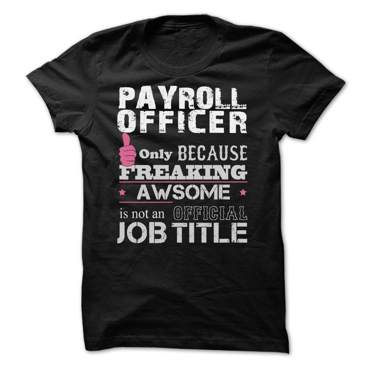 Awesome Payroll Officer T-Shirts, Hoodies. Check Price Now ==► https://www.sunfrog.com/Funny/Awesome-Payroll-Officer-Shirts.html?id=41382