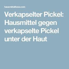 Verkapselter Pickel: Hausmittel gegen verkapselte Pickel unter der Haut