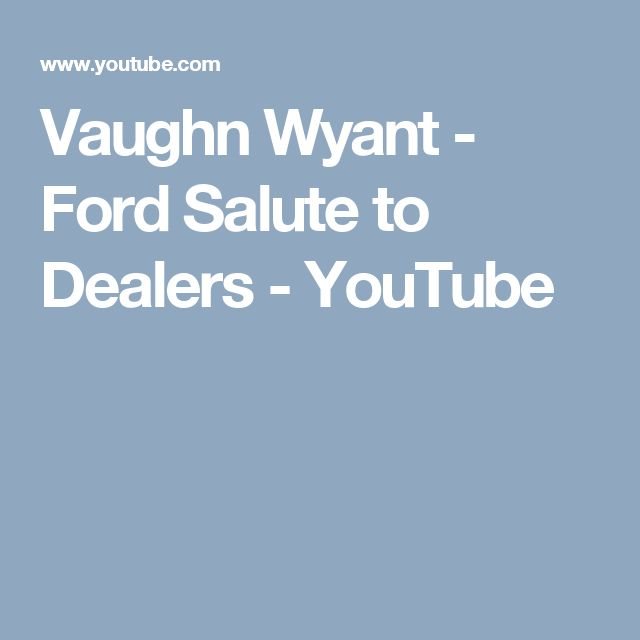Vaughn Wyant - Ford Salute to Dealers - YouTube