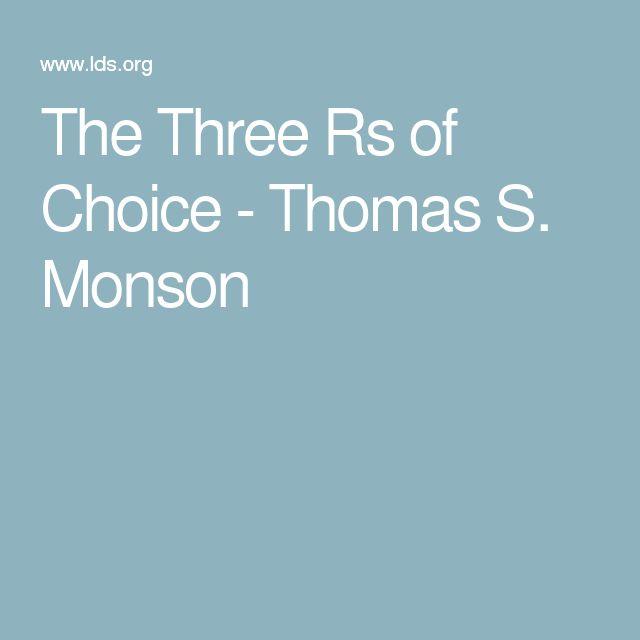 The Three Rs of Choice - Thomas S. Monson