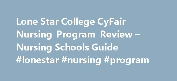Lone Star College CyFair Nursing Program Review – Nursing Schools Guide #lonestar #nursing #program http://kenya.nef2.com/lone-star-college-cyfair-nursing-program-review-nursing-schools-guide-lonestar-nursing-program/  # Lone Star College CyFair Nursing Program Review The Lone Star College System (LSCS) is the fastest growing community college system in Texas, and enrolls over 85,000 students at its multiple locations around the Houston area. The College was founded in 1972. Lone Star…