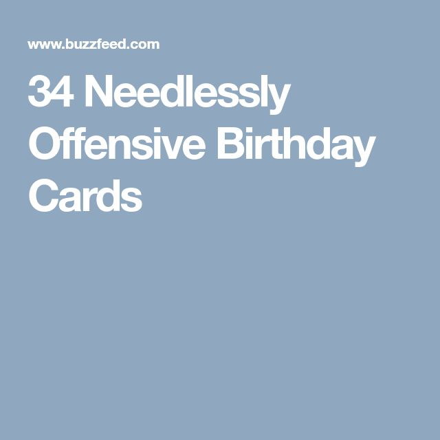 34 Needlessly Offensive Birthday Cards