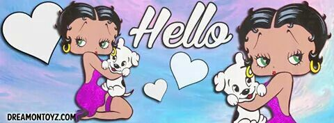 Hello everyone I hope u r having a wonderful evening with Betty Boop.