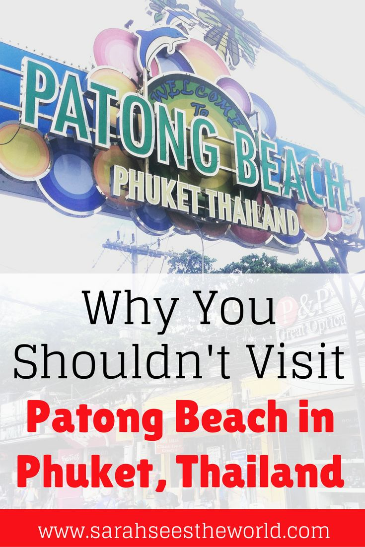 Some people may love Patong Beach in Phuket, but I was not one of them. See why I don't want to visit Patong Beach again and why. This is one Thailand tip you'll definitely want to read and save to your travel board.