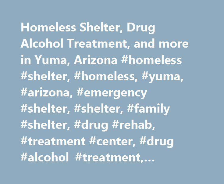 Homeless Shelter, Drug Alcohol Treatment, and more in Yuma, Arizona #homeless #shelter, #homeless, #yuma, #arizona, #emergency #shelter, #shelter, #family #shelter, #drug #rehab, #treatment #center, #drug #alcohol #treatment, #program, #free #meals, #ged, #g.e.d. http://ghana.nef2.com/homeless-shelter-drug-alcohol-treatment-and-more-in-yuma-arizona-homeless-shelter-homeless-yuma-arizona-emergency-shelter-shelter-family-shelter-drug-rehab-treatment-center/  Member of the Association of Gospel…