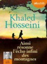 Critiques, citations, extraits de Ainsi résonne l'écho infini des montagnes de Khaled Hosseini. C'est très émue que j'ai refermé ce livre, sur la pointe des pieds, le...
