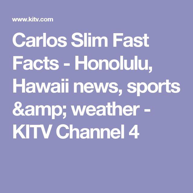 Carlos Slim Fast Facts - Honolulu, Hawaii news, sports & weather - KITV Channel 4