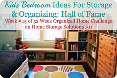 Below is the kids bedroom ideas hall of fame, where readers have shared photos of how they've organized and added storage solutions to their children's