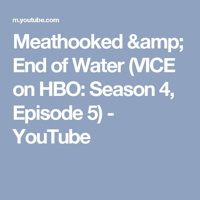 Meathooked & End of Water (VICE on HBO: Season 4, Episode 5) - YouTube