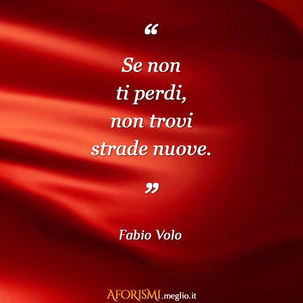 Immagine di http://aforismi.meglio.it/img/frasi/silk/se-non-ti-perdi-non-trovi-strade-nuove.jpg.