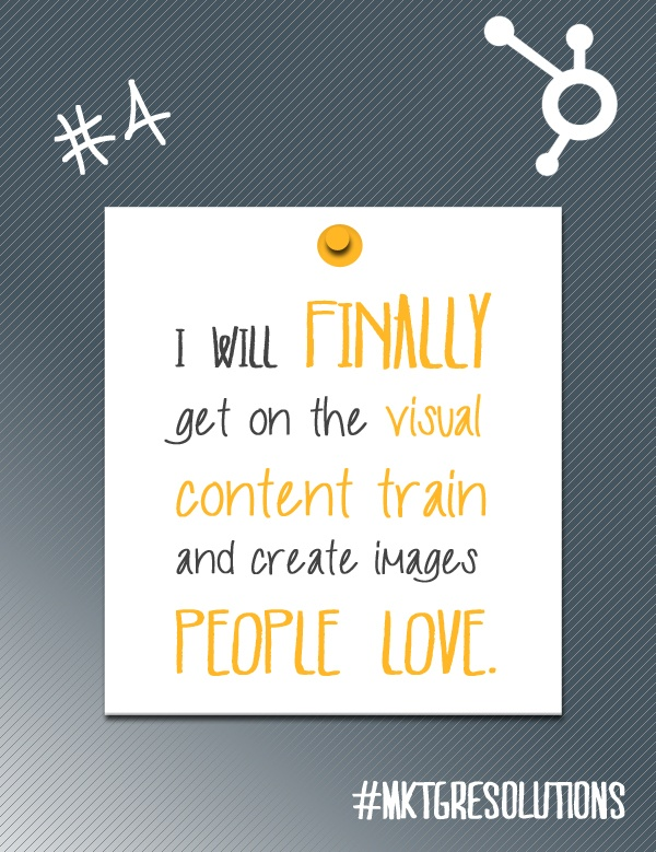 2013 Marketing Resolutions: Day 4 - Hop on the visual content train!
