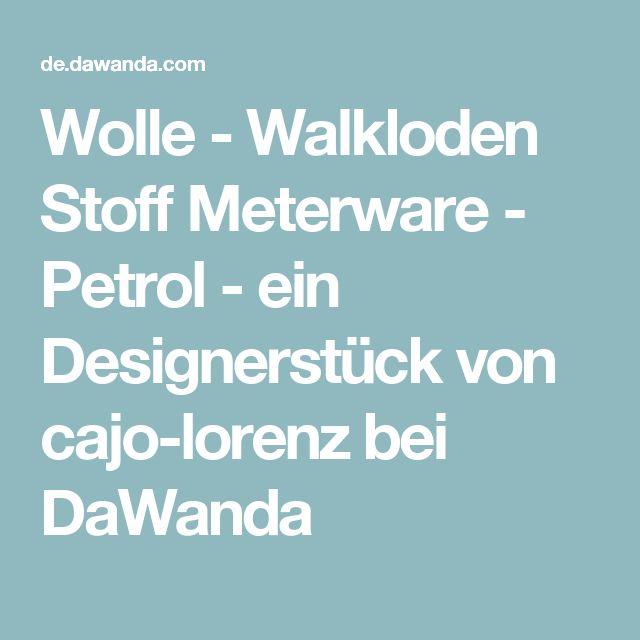 Wolle - Walkloden Stoff Meterware - Petrol - ein Designerstück von cajo-lorenz bei DaWanda