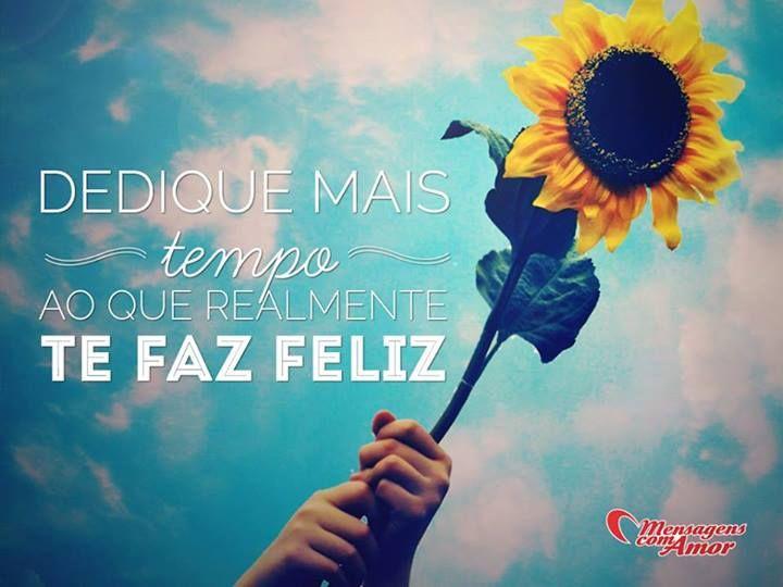 Dedique mais tempo ao que realmente te faz feliz! #tempo #feliz #felicidade